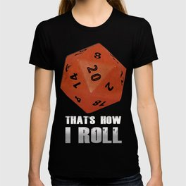 That's How I Roll 1 T-shirt