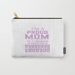 I'M A PROUD BUSINESS MANAGER'S MOM Carry-All Pouch