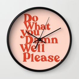 Do What You Please Wall Clock
