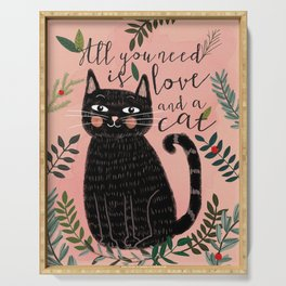 ALL YOU NEED IS LOVE AND A CAT Serving Tray