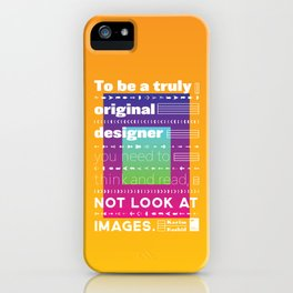 To be a original designer you need to think and read, not look at images iPhone Case