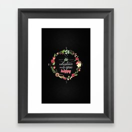 What makes you happy Framed Art Print