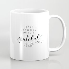 Start Each Day With A Grateful Heart,Motivational Quote,Hand Lettering,Modern Art,Office Decor,Home Coffee Mug
