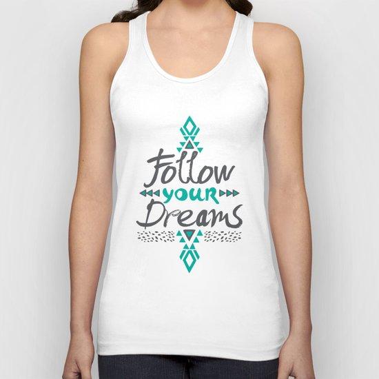 Follow Your Dreams Unisex Tank Top
