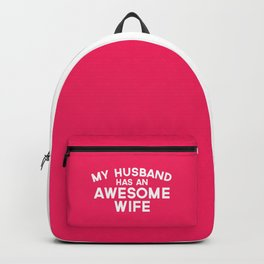 Wife Awesome Husband Funny Quote Backpack