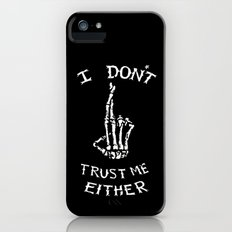 I don't trust me either Slim Case iPhone SE