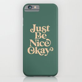 Just Be Nice Okay green and gold iPhone Case