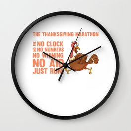 Thanksgiving Marathon No Fee No Clock Just Run T-Shirt Wall Clock