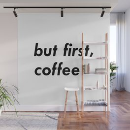 But First Coffee - Simple Bold Lettering Wall Mural