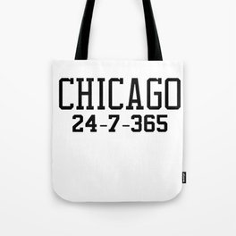 Chicago 24-7-365 Shirt For Chicago Basketball Fans Tote Bag