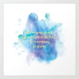 Inspiring Bible Verse, Be Courageous Art Print