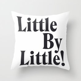 Little By Little Throw Pillow