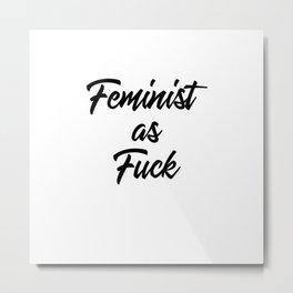 Feminist as Fuck Metal Print
