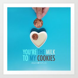 You're the Milk to My Cookies Art Print