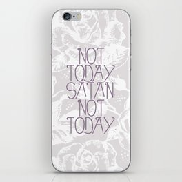 Not Today. iPhone Skin