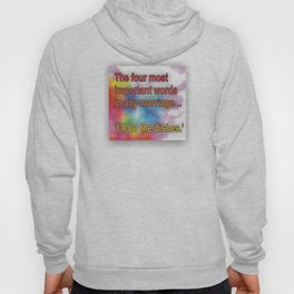 The 4 most important words . . . . Hoody