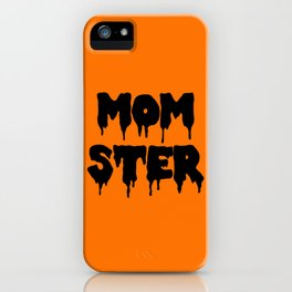 Momster Funny Quote iPhone Case