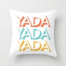 Yada Yada Yada Throw Pillow