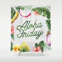 Aloha Friday! Shower Curtain