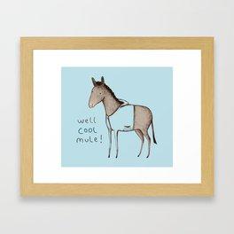 Well Cool Mule! Framed Art Print