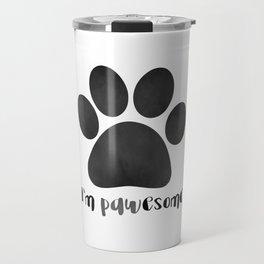 I'm Pawesome - Paw Print Travel Mug