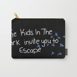 We invite you to escape Carry-All Pouch