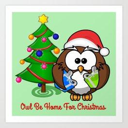 Owl Be Home for Christmas Art Print