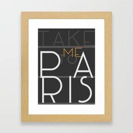 Take me to Paris (Lettering) Framed Art Print