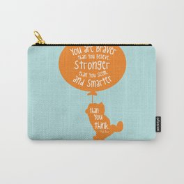 You are Braver than you Believe, Stronger than you Seem and Smarter than you think - Winnie the Pooh Carry-All Pouch