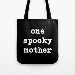 One Spooky Mother in Black Tote Bag
