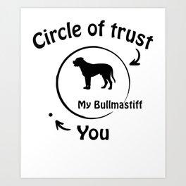 Circle of trust my Bullmastiff Art Print