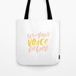 Use Your Voice for Good Tote Bag