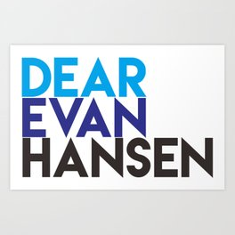 Dear Evan Hansen Art Print
