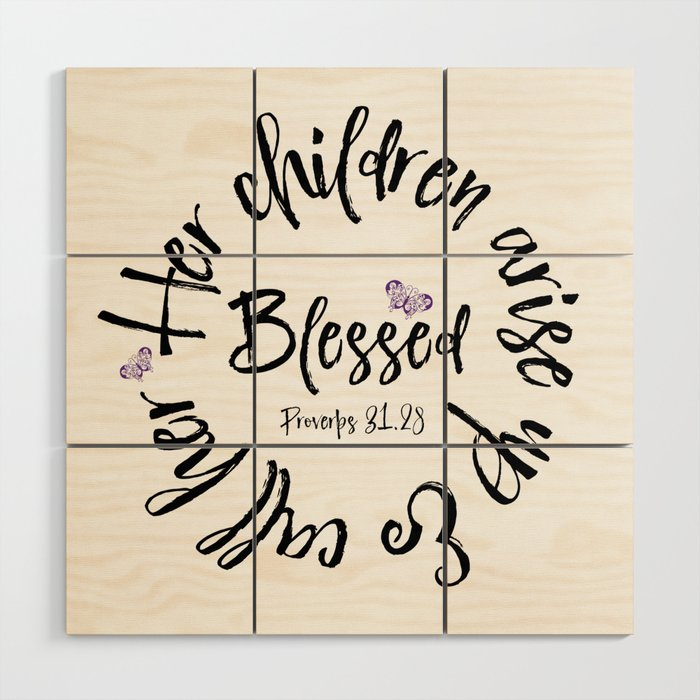 Proverbs 31 Children Call Her Blessed Bible Verse Wood Wall Art By Quotelifeshop