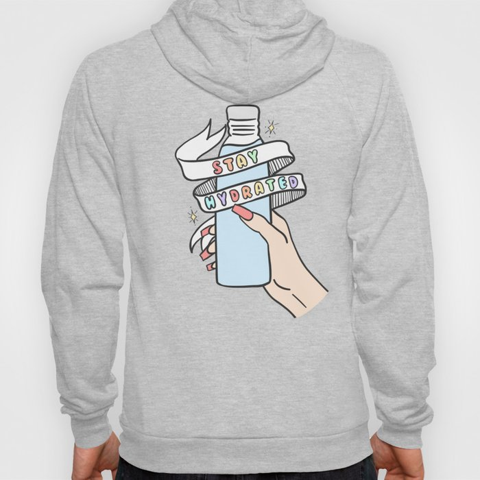 Stay Hydrated Hoody