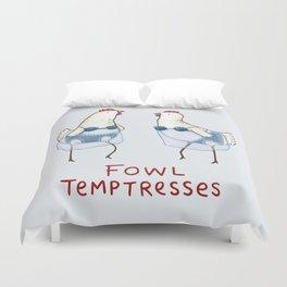 Fowl Temptresses Duvet Cover