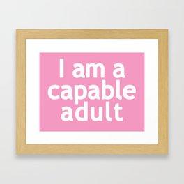I am a capable adult Framed Art Print