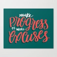 Make Progress or Make Excuses Canvas Print