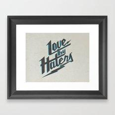 Love Thy Haters - White Framed Art Print