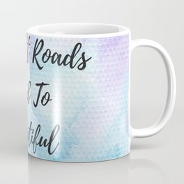 All difficult roads lead to beautiful destinations Coffee Mug