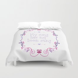 My song has not been sung (white) Duvet Cover