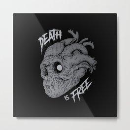 Death is Free Metal Print