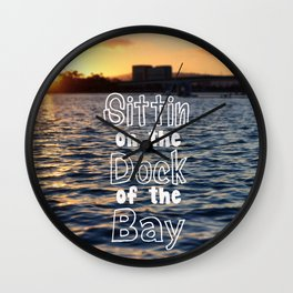 Sittin on the Dock of the Bay Wall Clock