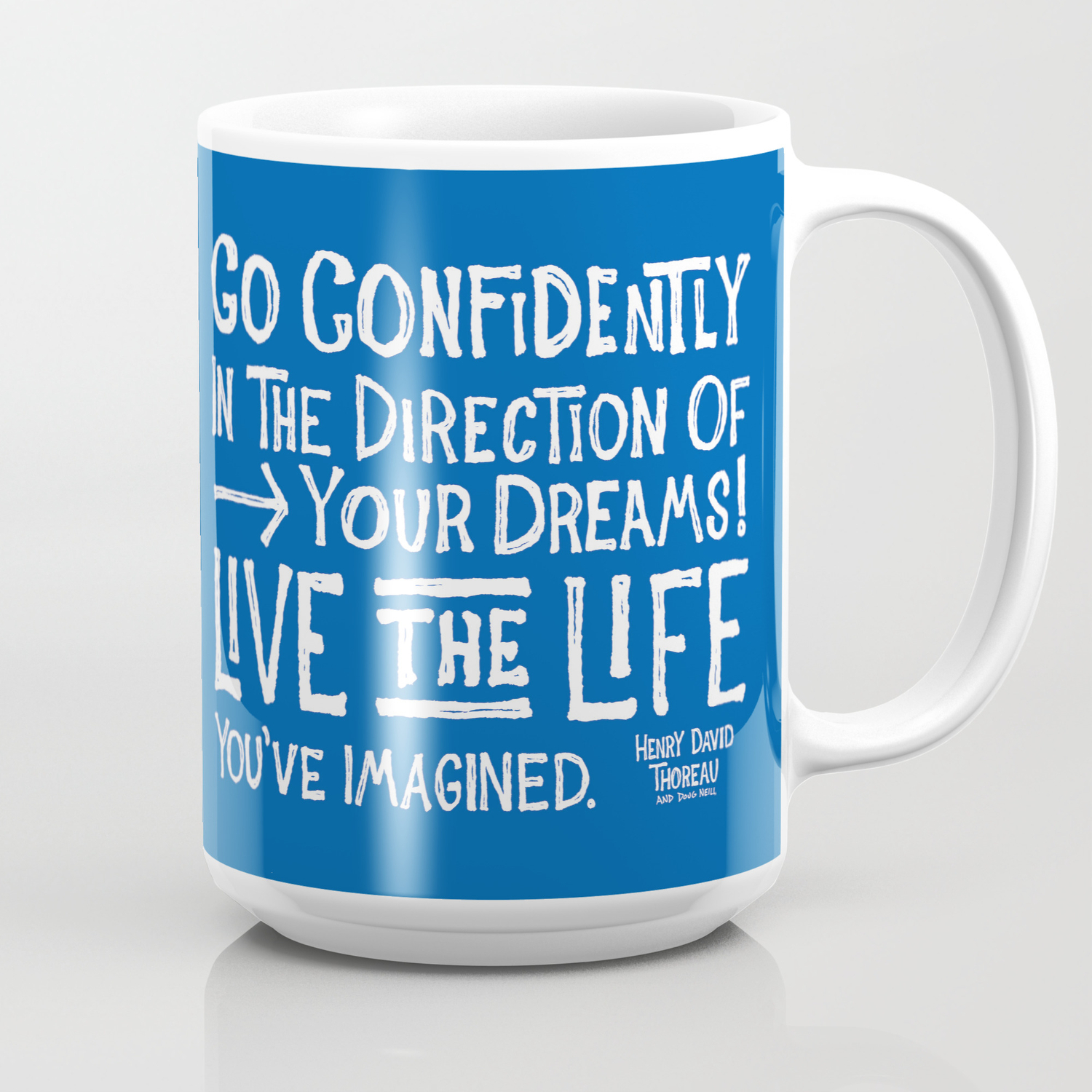 Go Confidently In The Direction Of Your Dreams Coffee Mug By Dougneill Society6