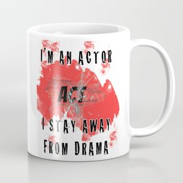 I Stay Away From Dram Coffee Mug