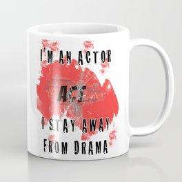 I Stay Away From Dram Coffee Mug