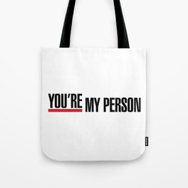 "Greys Anatomy - ""You're my person!"" Tote Bag"
