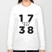 murakami Long Sleeve T-shirts featuring 1738 Fetty Wap by hypsterism