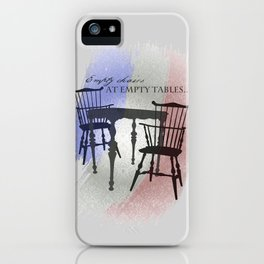 Empty Chairs at Empty Tables iPhone Case