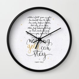 Nothing gold can stay Wall Clock